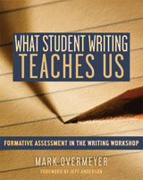What Student Writing Teaches Us by Mark Overmeyer