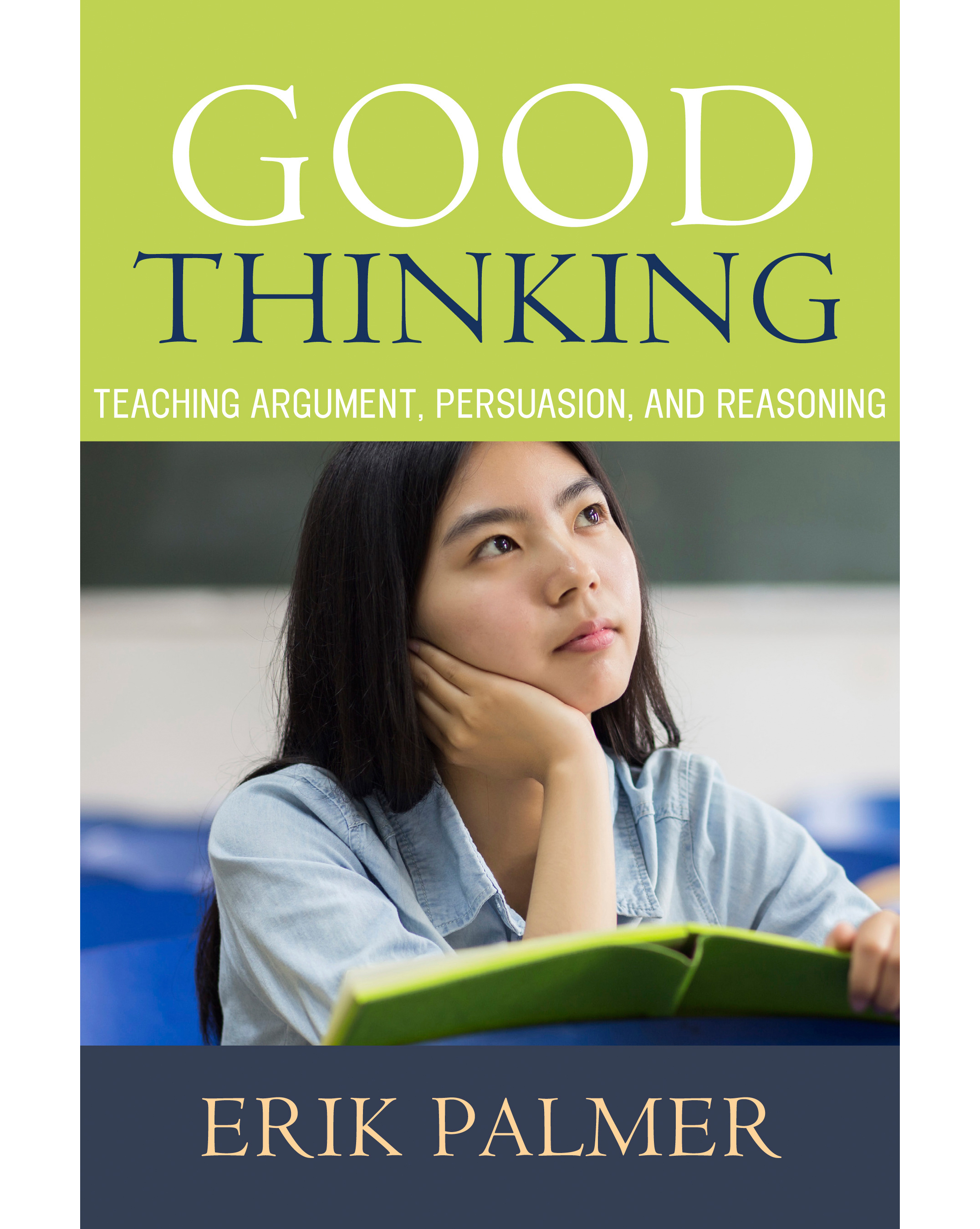 good thinker The good thinker's toolkit identifying and coming to a deeper understanding of each tool can help turn passive, reactive thinking into active, probing.