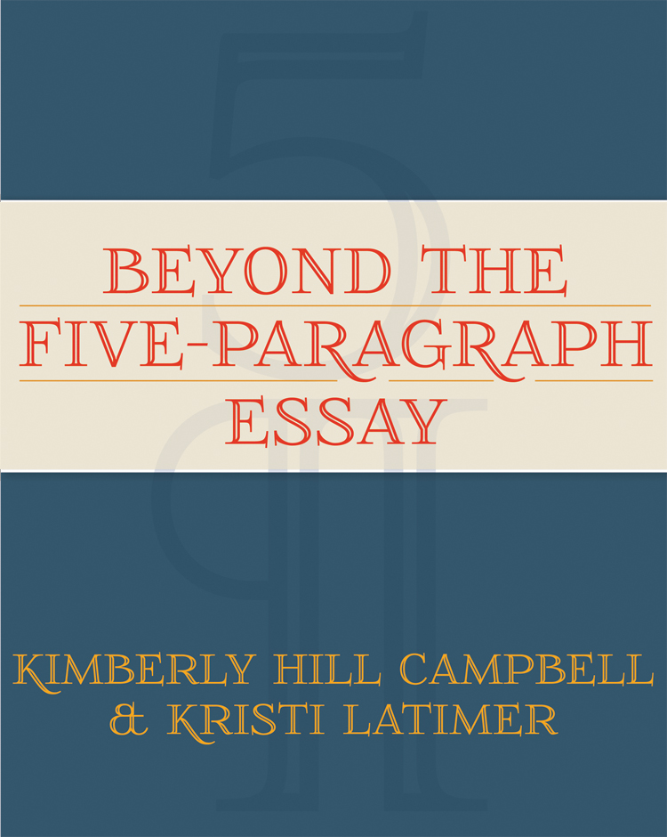 going beyond the 5 paragraph essay